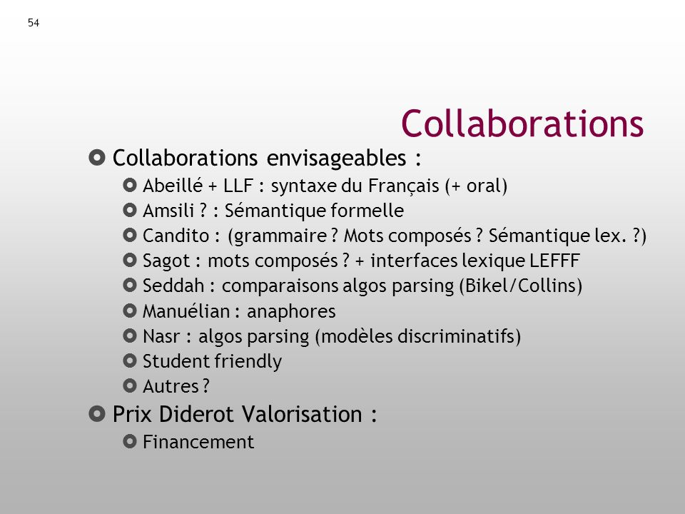 Collaborations Collaborations envisageables :