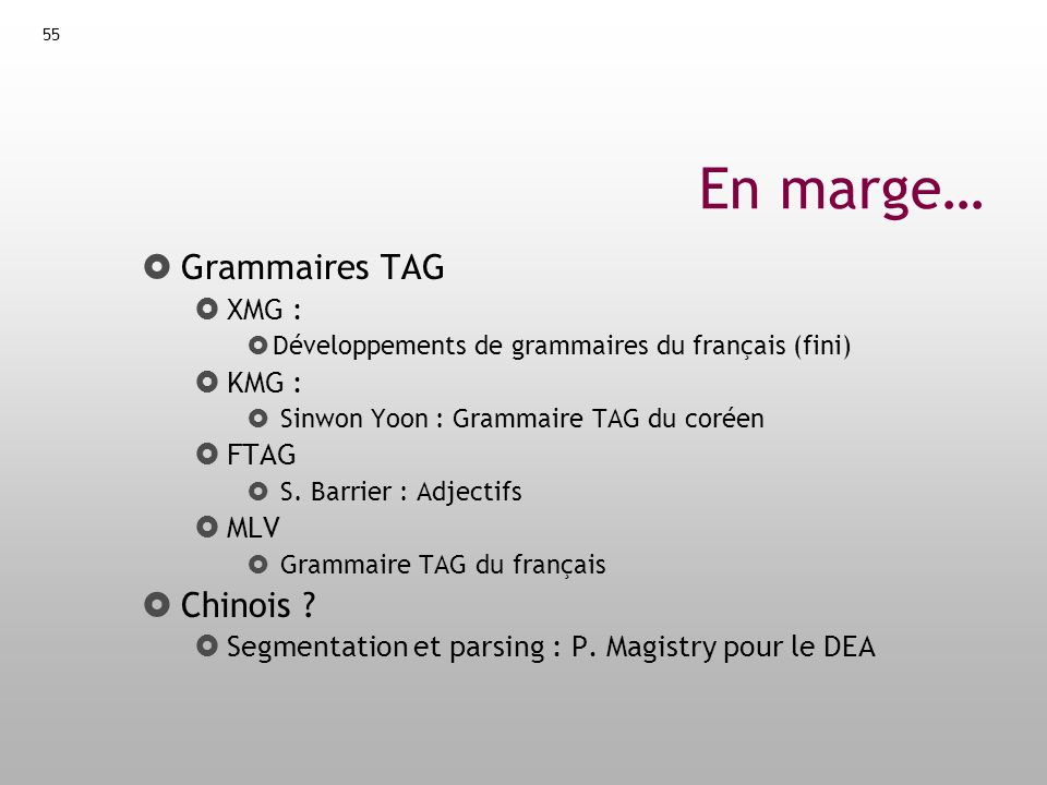 En marge… Grammaires TAG Chinois XMG : KMG : FTAG MLV