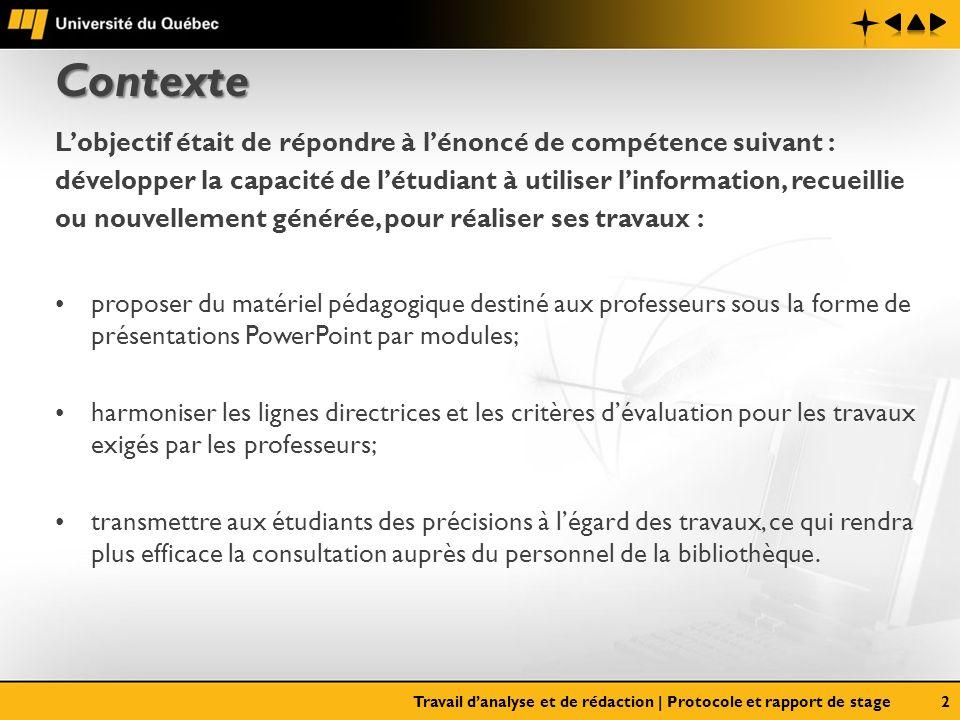 Contexte L'objectif était de répondre à l'énoncé de compétence suivant : développer la capacité de l'étudiant à utiliser l'information, recueillie.