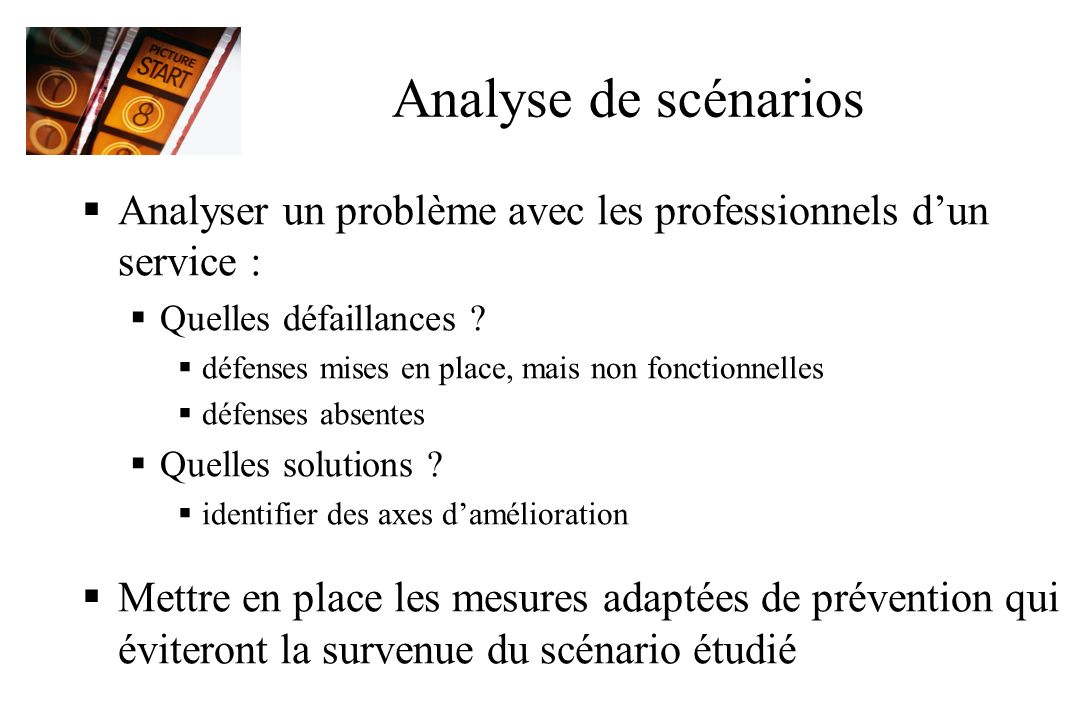 Analyse de scénarios Analyser un problème avec les professionnels d'un service : Quelles défaillances