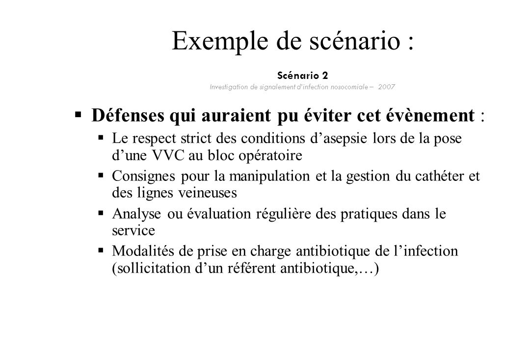 Scénario 2 Investigation de signalement d'infection nosocomiale – 2007