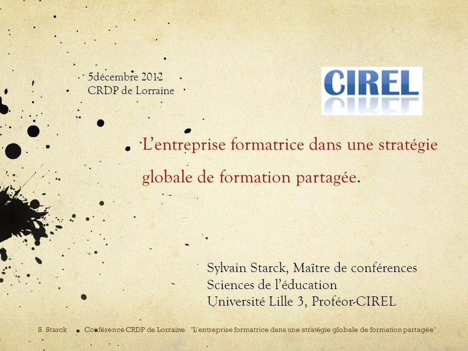 5décembre 2012 CRDP de Lorraine. L'entreprise formatrice dans une stratégie globale de formation partagée.