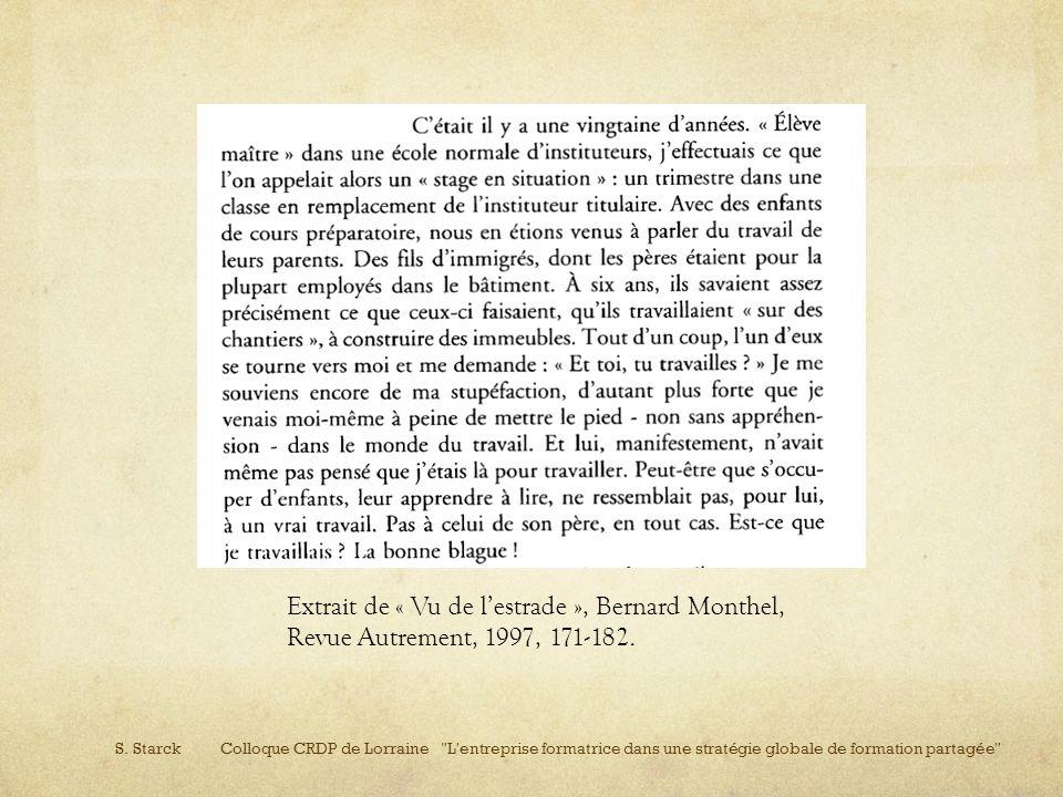 Extrait de « Vu de l'estrade », Bernard Monthel, Revue Autrement, 1997, 171-182.