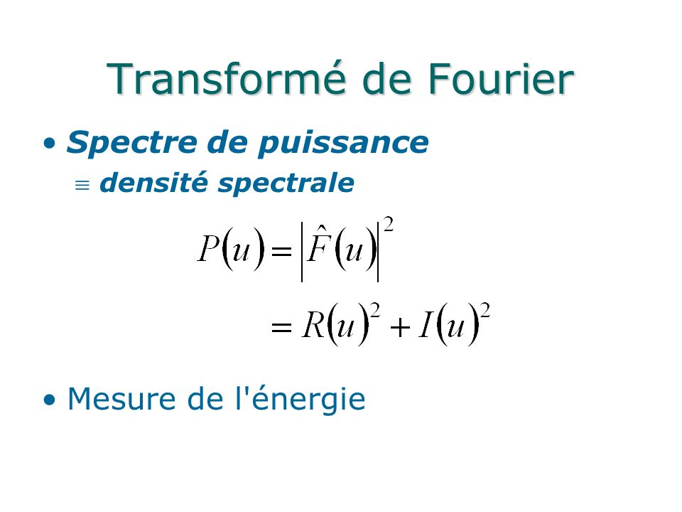 Transformé de Fourier Spectre de puissance Mesure de l énergie