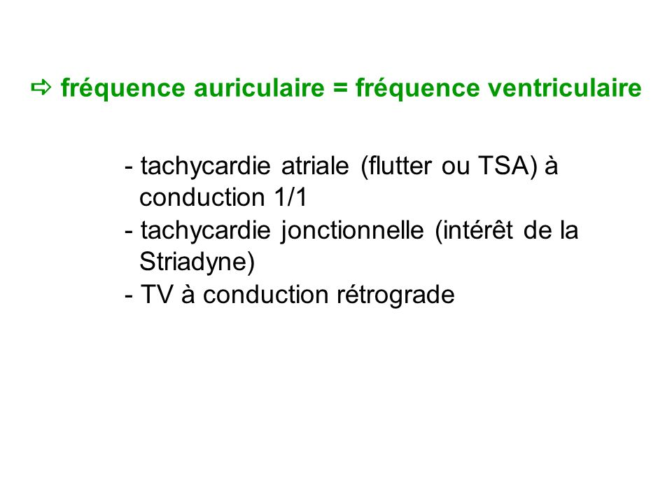  fréquence auriculaire = fréquence ventriculaire