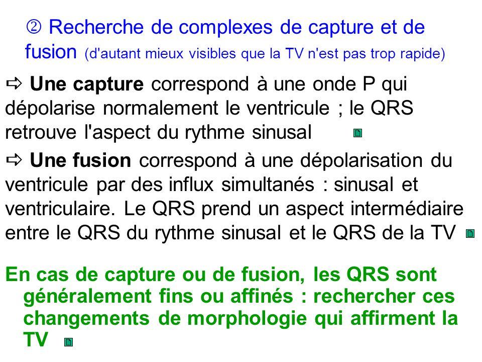  Recherche de complexes de capture et de fusion (d autant mieux visibles que la TV n est pas trop rapide)