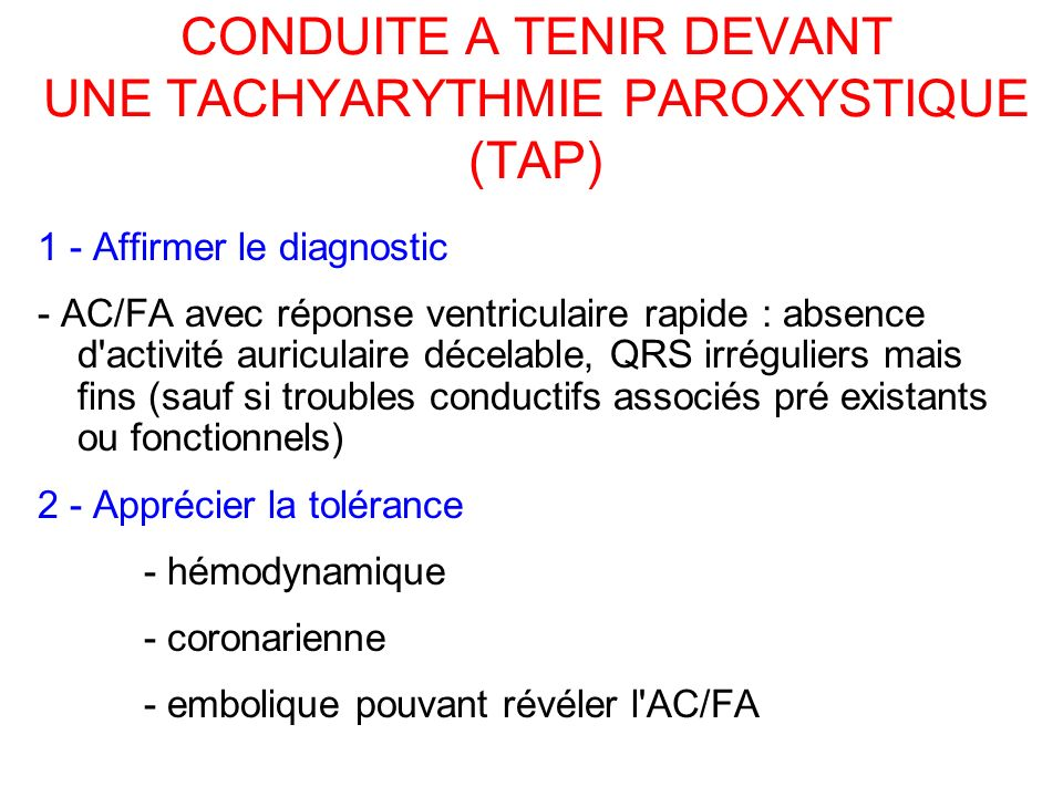 CONDUITE A TENIR DEVANT UNE TACHYARYTHMIE PAROXYSTIQUE (TAP)