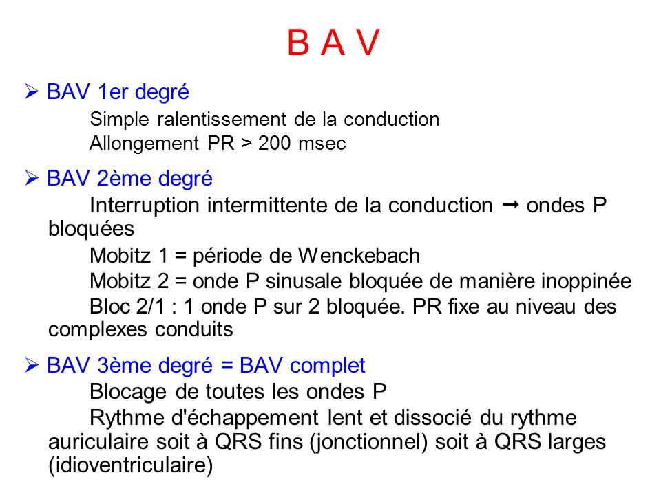 B A V  BAV 1er degré Simple ralentissement de la conduction