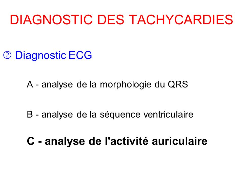 DIAGNOSTIC DES TACHYCARDIES