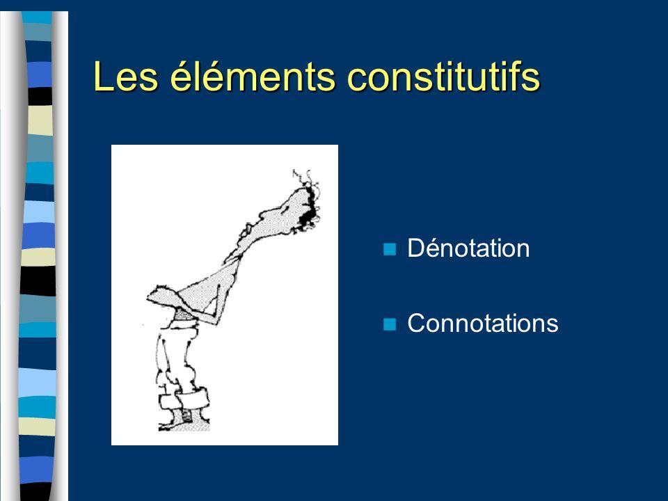 Les éléments constitutifs