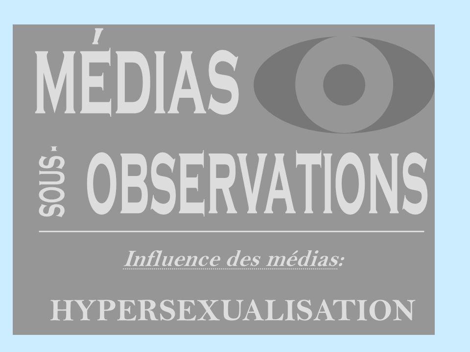 médias observations SOUS - Influence des médias: HYPERSEXUALISATION