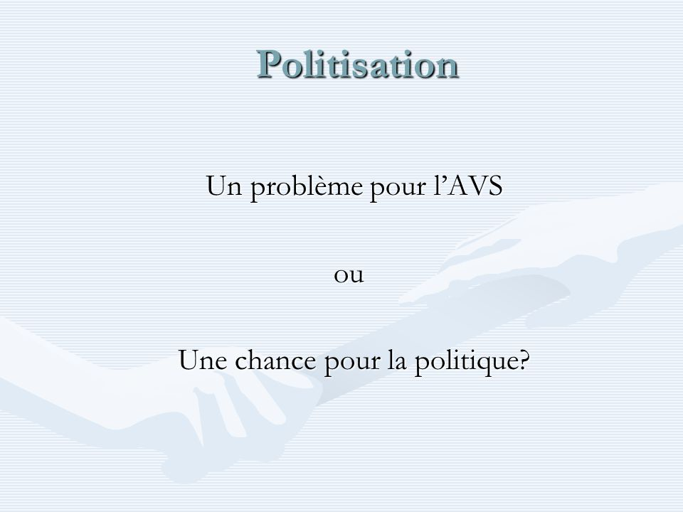Une chance pour la politique