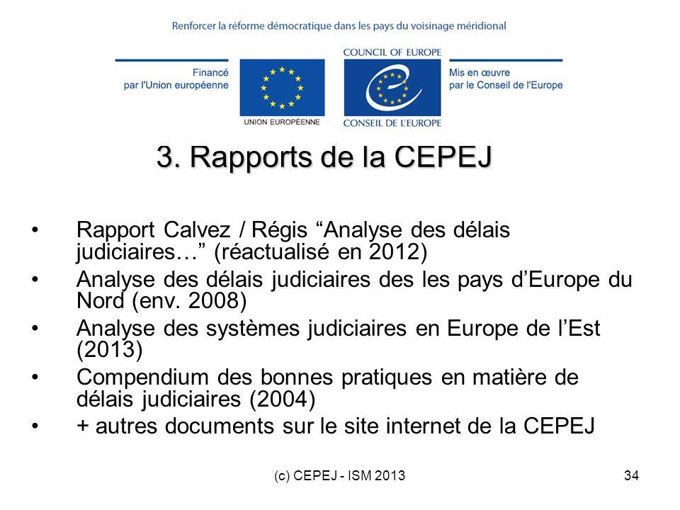 3. Rapports de la CEPEJ Rapport Calvez / Régis Analyse des délais judiciaires… (réactualisé en 2012)