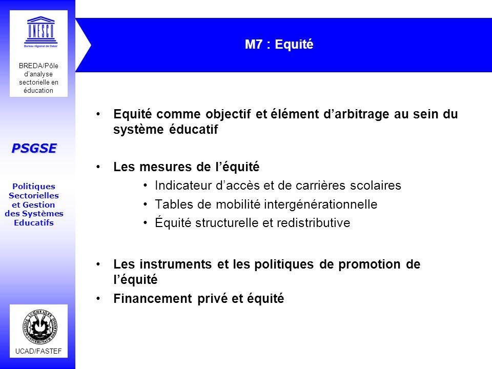 M7 : Equité Equité comme objectif et élément d'arbitrage au sein du système éducatif. Les mesures de l'équité.