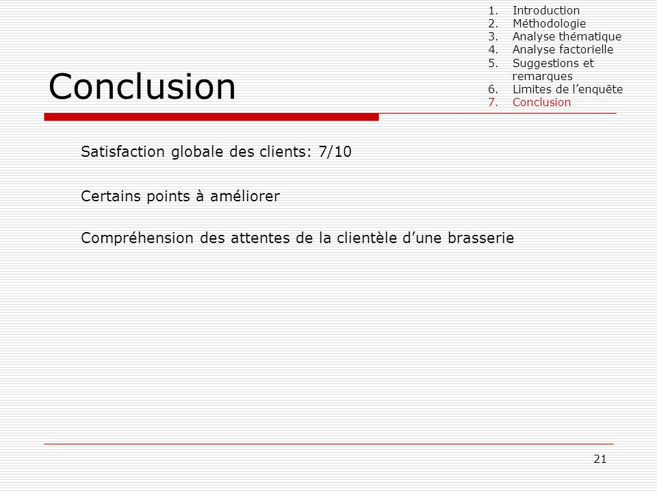 Conclusion Satisfaction globale des clients: 7/10
