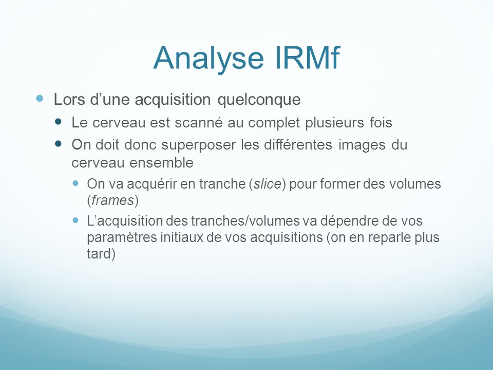 Analyse IRMf Lors d'une acquisition quelconque