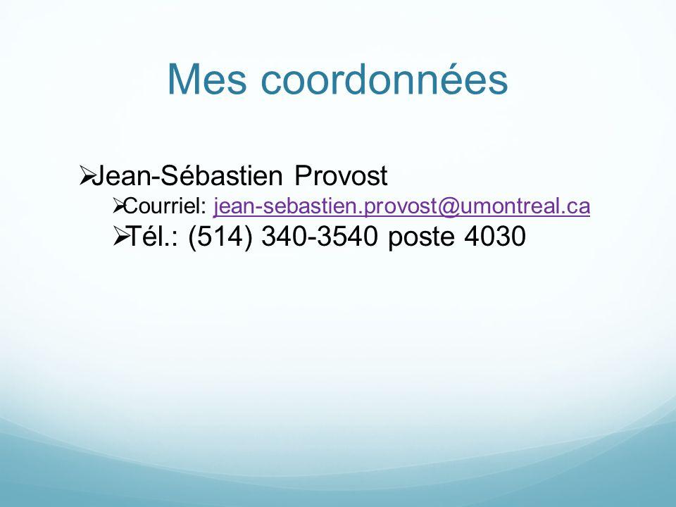 Mes coordonnées Jean-Sébastien Provost Tél.: (514) 340-3540 poste 4030
