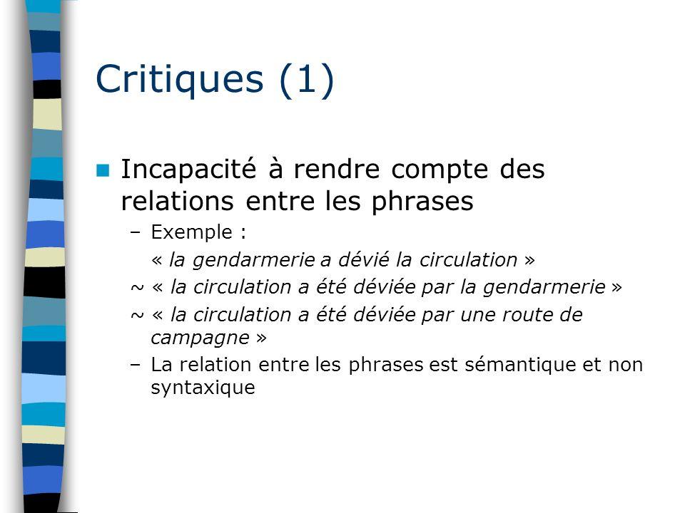 Critiques (1) Incapacité à rendre compte des relations entre les phrases. Exemple : « la gendarmerie a dévié la circulation »