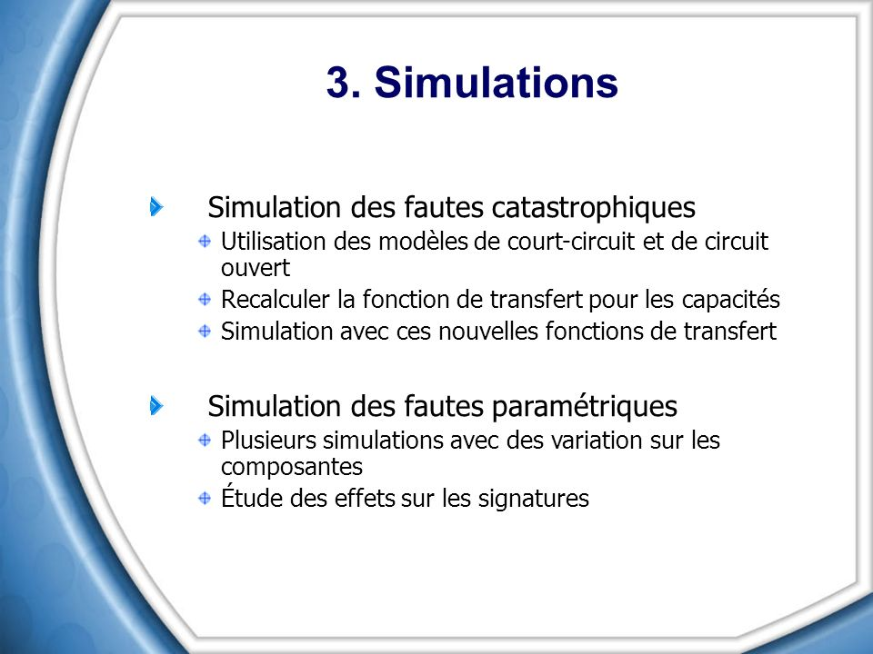 3. Simulations Simulation des fautes catastrophiques