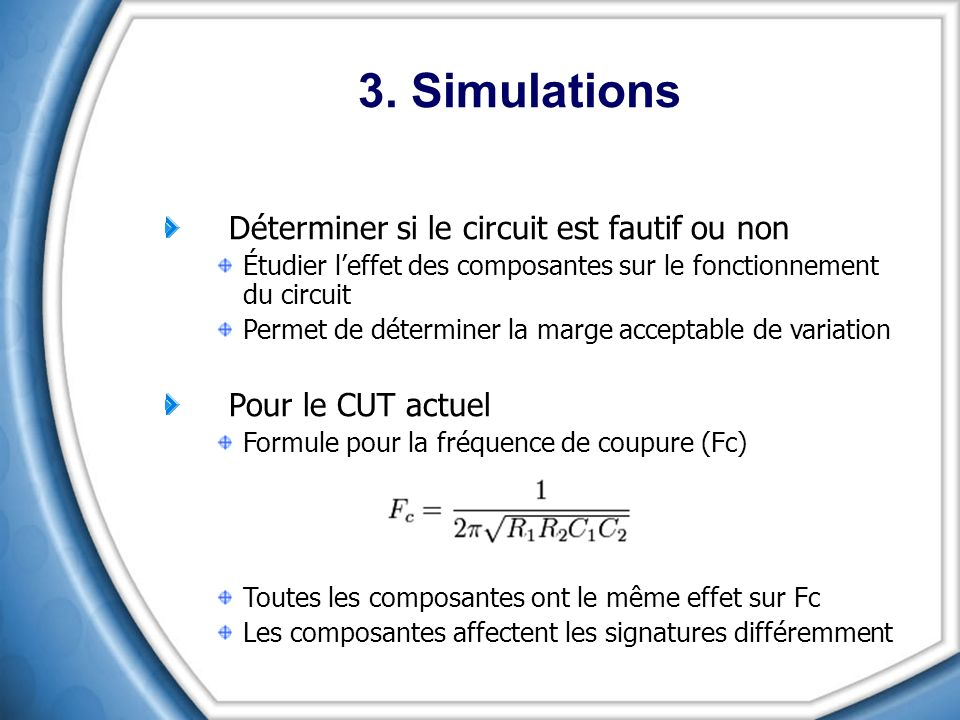 3. Simulations Déterminer si le circuit est fautif ou non