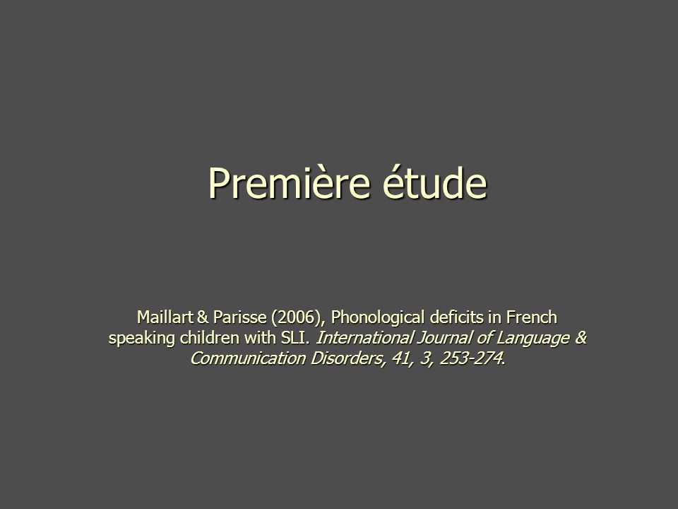 Première étude Maillart & Parisse (2006), Phonological deficits in French speaking children with SLI.