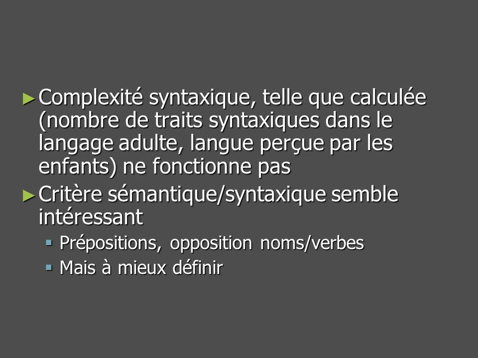 Critère sémantique/syntaxique semble intéressant