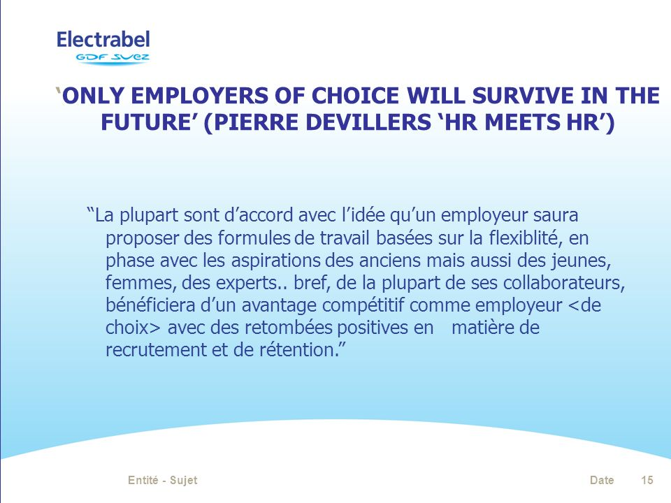 'only employers of choice will survive in the future' (Pierre Devillers 'HR meets HR')