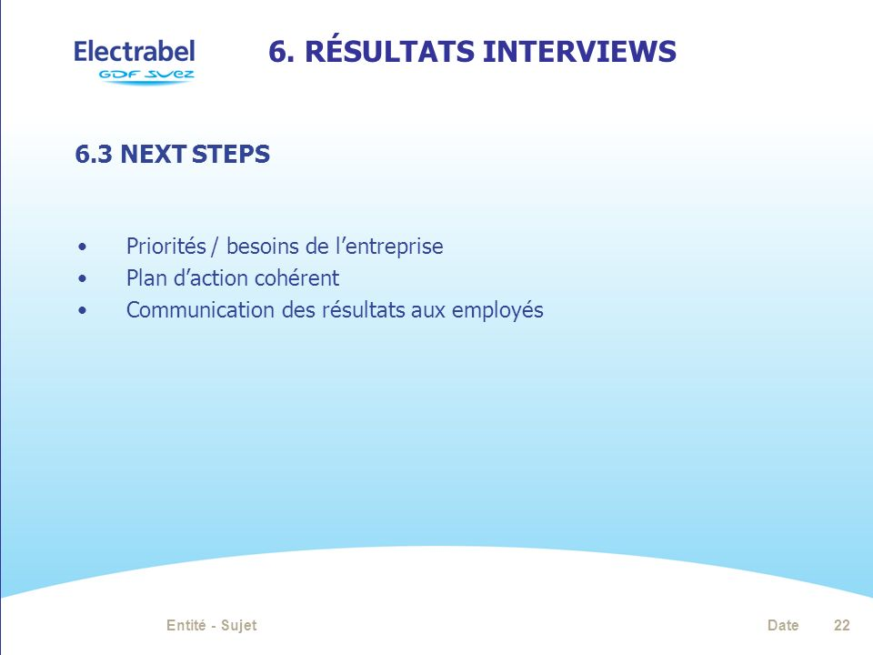 6. Résultats interviews 6.3 NEXT STEPS