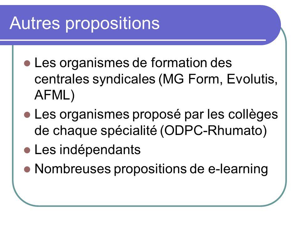 Autres propositions Les organismes de formation des centrales syndicales (MG Form, Evolutis, AFML)