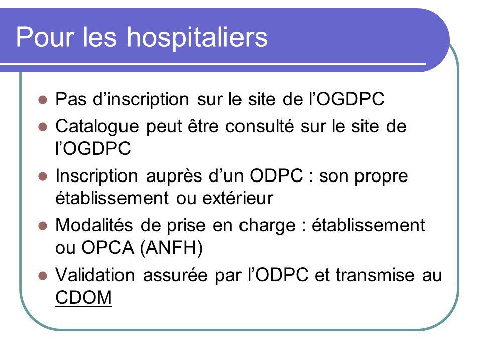 Pour les hospitaliers Pas d'inscription sur le site de l'OGDPC