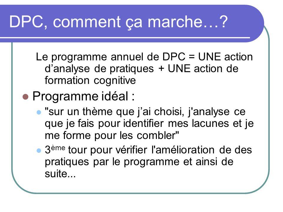 DPC, comment ça marche… Programme idéal :