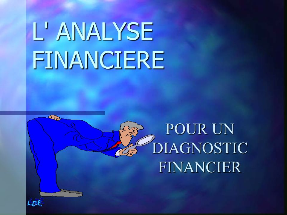POUR UN DIAGNOSTIC FINANCIER