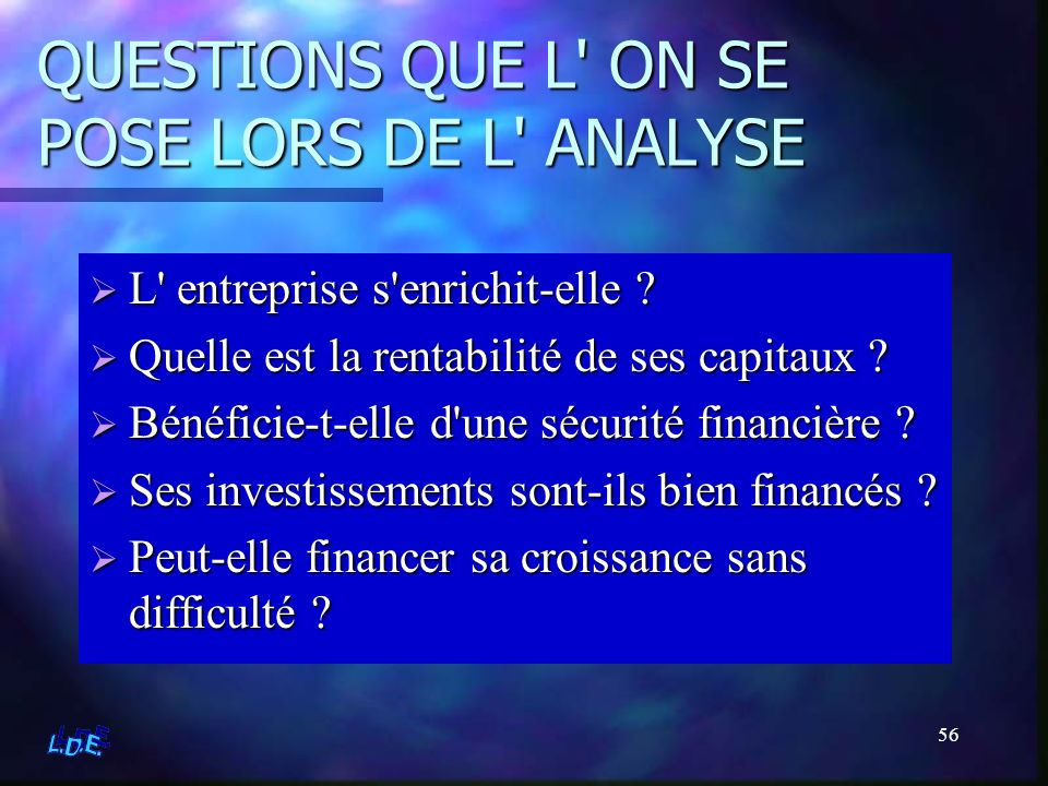 QUESTIONS QUE L ON SE POSE LORS DE L ANALYSE
