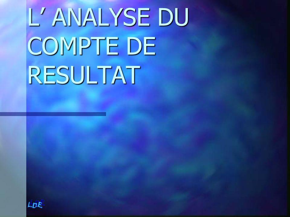 L' ANALYSE DU COMPTE DE RESULTAT