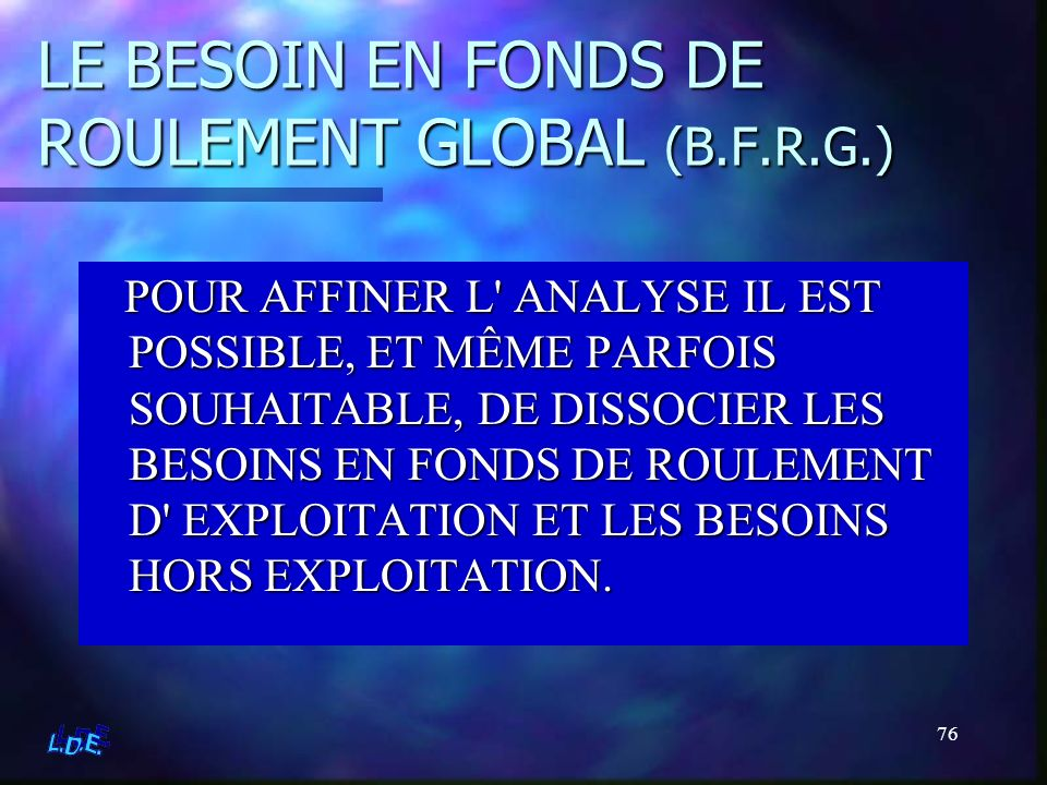 LE BESOIN EN FONDS DE ROULEMENT GLOBAL (B.F.R.G.)