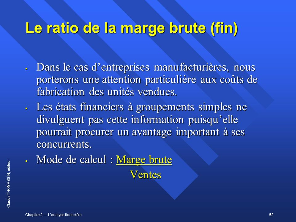 Le ratio de la marge brute (fin)
