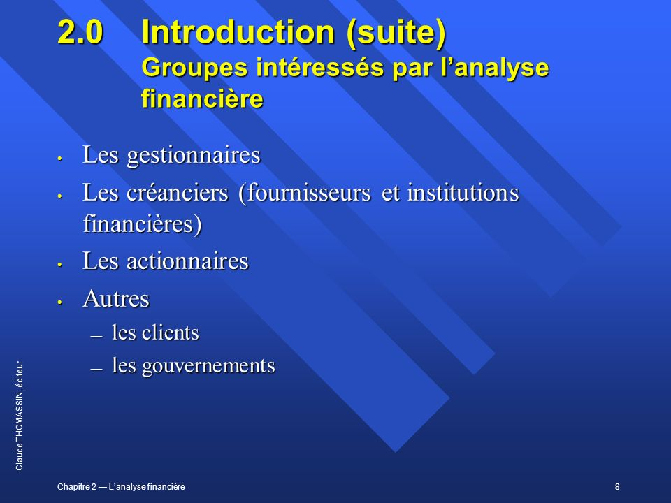 2.0 Introduction (suite) Groupes intéressés par l'analyse financière
