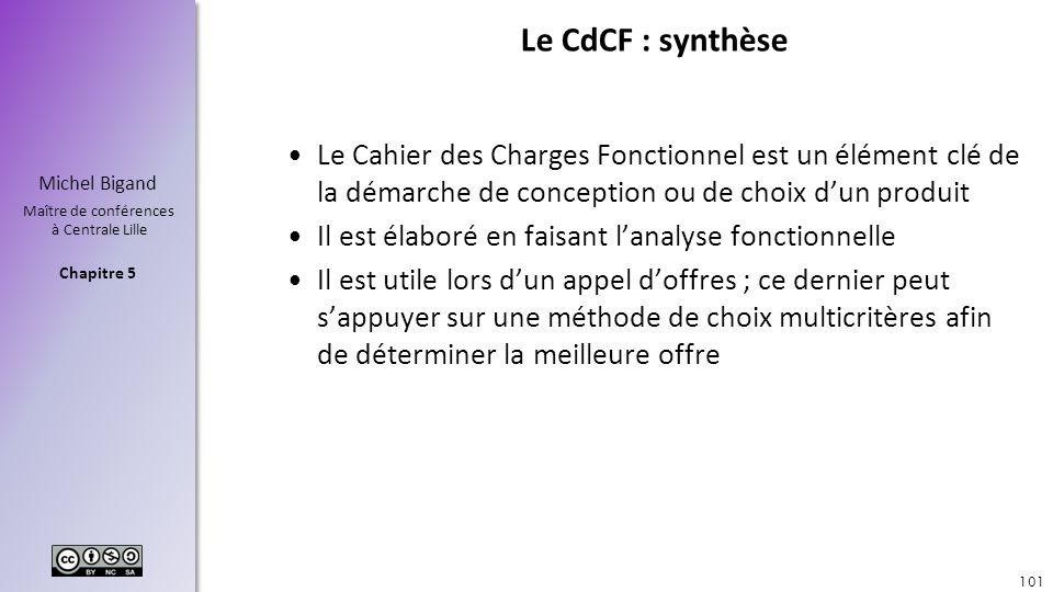 Le CdCF : synthèse Le Cahier des Charges Fonctionnel est un élément clé de la démarche de conception ou de choix d'un produit.