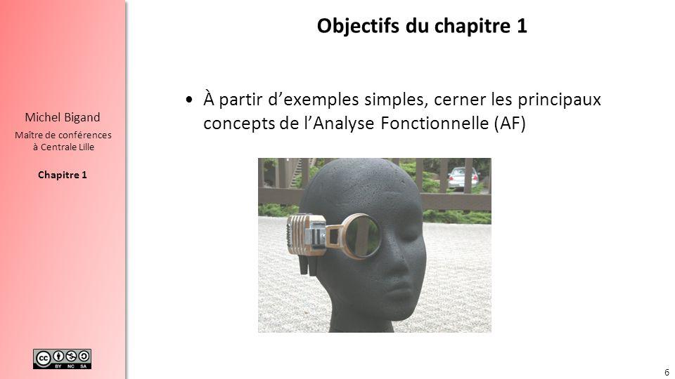 Objectifs du chapitre 1 À partir d'exemples simples, cerner les principaux concepts de l'Analyse Fonctionnelle (AF)