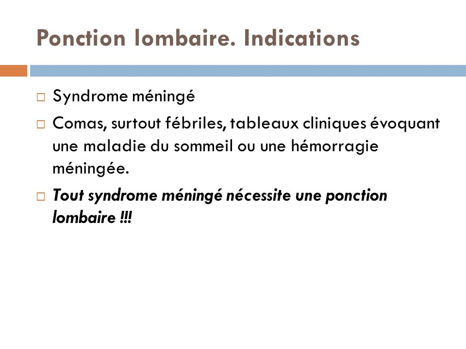 Ponction lombaire. Indications