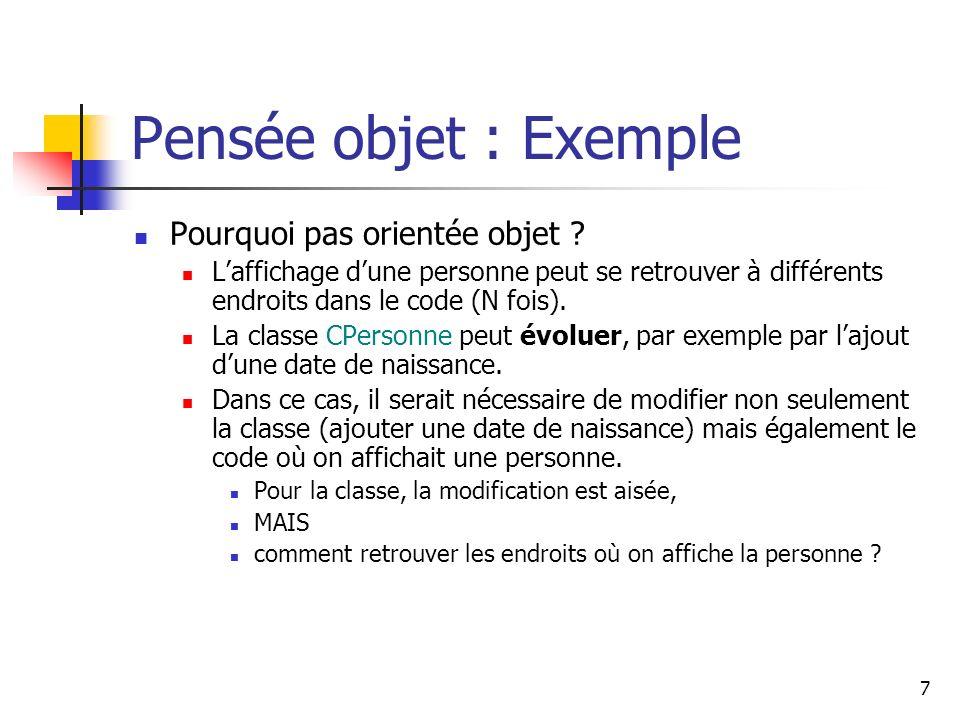 Pensée objet : Exemple Pourquoi pas orientée objet