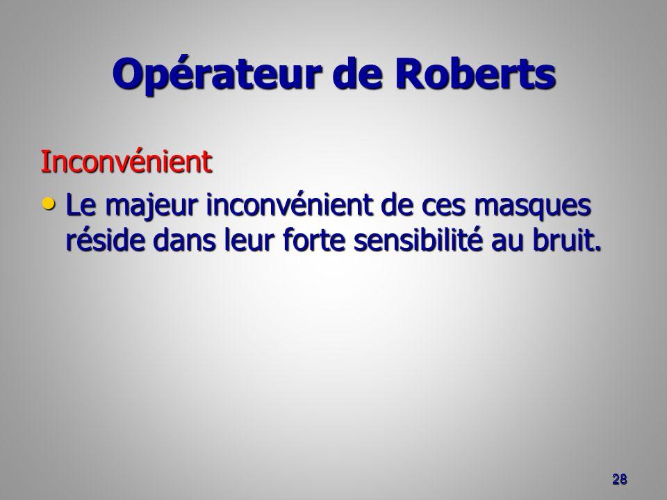 Opérateur de Roberts Inconvénient