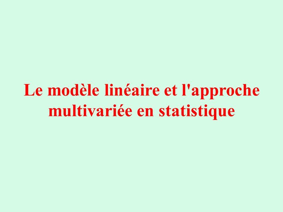 Le modèle linéaire et l approche multivariée en statistique