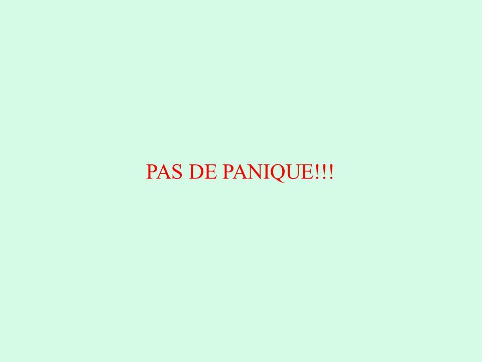 PAS DE PANIQUE!!!