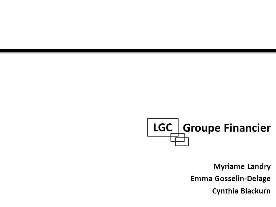 Groupe Financier Myriame Landry Emma Gosselin-Delage Cynthia Blackurn