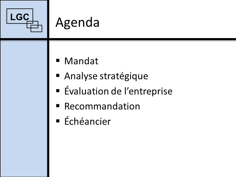 Agenda Mandat Analyse stratégique Évaluation de l'entreprise