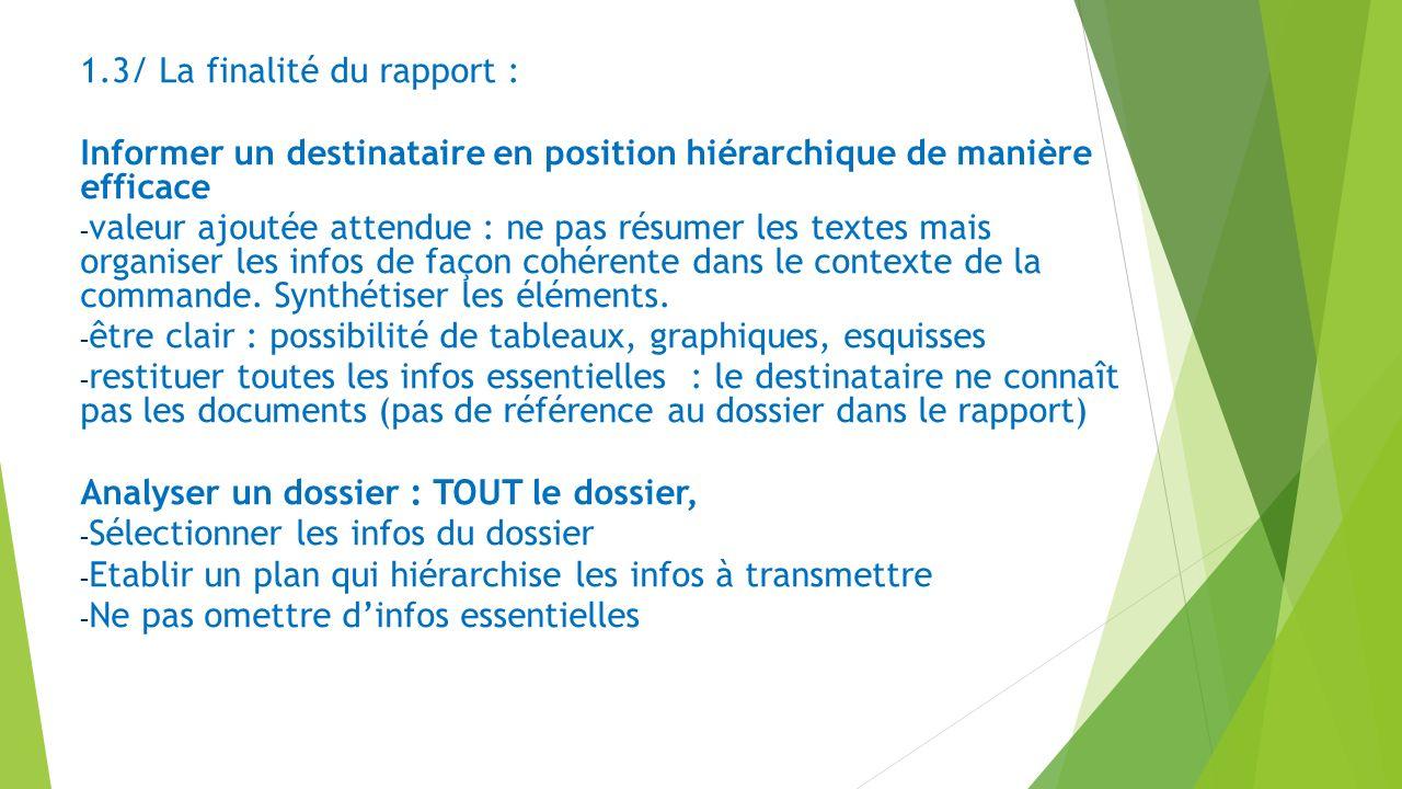 1.3/ La finalité du rapport :