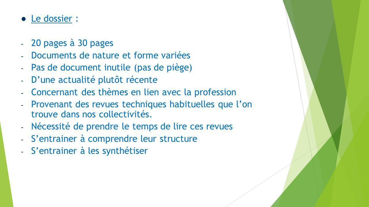 Le dossier : 20 pages à 30 pages. Documents de nature et forme variées. Pas de document inutile (pas de piège)