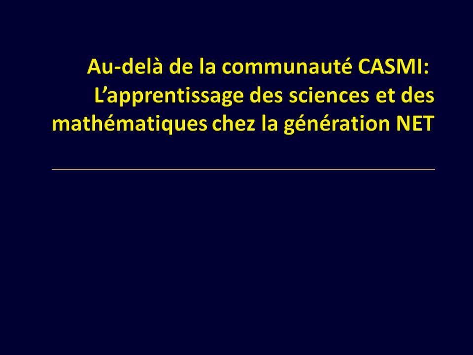 Au-delà de la communauté CASMI: L'apprentissage des sciences et des mathématiques chez la génération NET