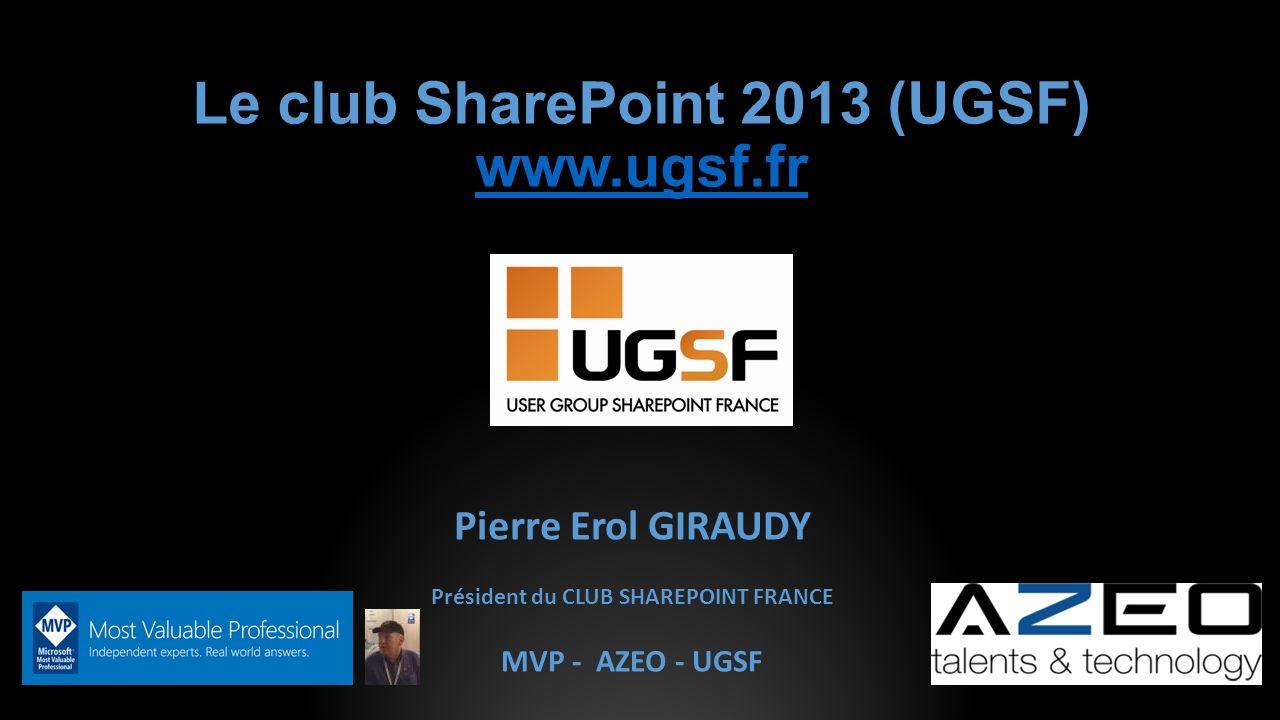 Le club SharePoint 2013 (UGSF) www.ugsf.fr